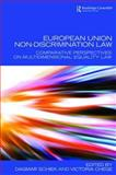 European Union Non-Discrimination Law : Comparative Perspectives on Multidimensional Equality Law, , 041545722X