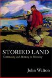 Storied Land : Community and Memory in Monterey, Walton, John, 0520227220