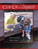Cue up and Unpack : Effectively Teaching Science Methods, Seimears, Matt and Eicke, Emily, 0757557228