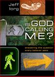 Is God Calling Me?, Jeff Iorg, 0805447229