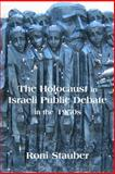 The Holocaust in Israeli Public Debate in the 1950s : Memory and Ideology, Stauber, Roni, 0853037221