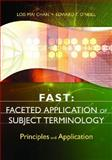 FAST: Faceted Application of Subject Terminology, Lois Mai Chan and Edward T. O'Neill, 1591587220