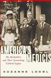 America's Medicis, Suzanne Loebl, 0061237221