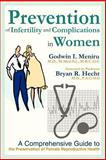 Prevention of Infertility and Complications in Women, Godwin Meniru, 0595257224