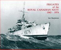 Frigates of the Royal Canadian Navy, 1943-1974, Ken Macpherson, 0920277225