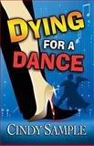 Dying for a Dance, Cindy Sample, 1492717223