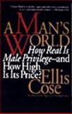 A Man's World : How Real Is Male Privilege - How High Is Its Price?, Close, Ellis, 0060927224