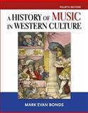History of Music in Western Culture, Bonds, PhD, Mark Evan, 0205867227
