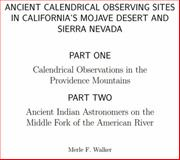 Ancient Calendrical Observing Sites in California's Mojave Desert and Sierra Nevada, Walker, Merle F., 0985857226