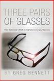 Three Pairs of Glasses, Greg Bennett, 1482357224