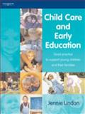 Child Care and Early Education : Good Practice to Support Young Children and Their Families, Lindon, Jennie, 1861527225