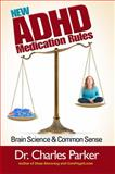 New ADHD Medication Rules, Charles Parker, 1938467221