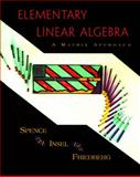 Elementary Linear Algebra : A Matrix Approach, Friedberg, Stephen H. and Insel, Arnold J., 0137167229