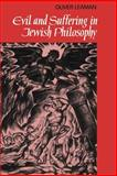 Evil and Suffering in Jewish Philosophy, Leaman, Oliver, 0521427223