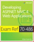 Developing ASP.NET MVC 4 Web Applications : Exam Ref 70-486, Sanders, William and Muang, Lwin, 0735677220