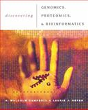 Discovering Genomics, Proteomics, and Bioinformatics, Campbell, A. Malcolm and Heyer, Laurie J., 0805347224