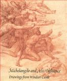 Michelangelo and His Influence : Drawings from Windsor Castle, Joannides, Paul, 0853317224