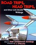 Road Trips, Head Trips, and Other Car-Crazed Writings, , 0871137224