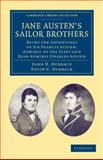 Jane Austen's Sailor Brothers : Being the Adventures of Sir Francis Austen, G. C. B. , Admiral of the Fleet and Rear-Admiral Charles Austen, Hubback, John H. and Hubback, Edith C., 110804722X