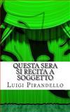 Questa Sera Si Recita a Soggetto, Luigi Pirandello, 1496137221