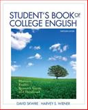 Student's Book of College English : Rhetoric, Reader, Research Guide and Handbook Plus MyWritingLab with EText -- Access Card Package, Skwire, David and Wiener, Harvey S., 0134017226