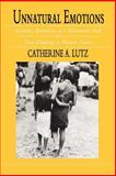 Unnatural Emotions : Everyday Sentiments on a Micronesian Atoll and Their Challenge to Western Theory, Lutz, Catherine A., 0226497224
