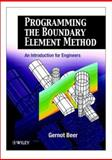 Programming the Boundary Element Method : An Introduction for Engineers, Beer, Gernot, 047185722X