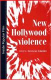 New Hollywood Violence, Schneider, Steven, 0719067227