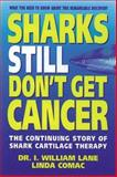 Sharks Still Don't Get Cancer, I. William Lane and Linda Comac, 0895297221