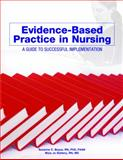 Evidence-Based Practice in Nursing : A Guide to Successful Implementation, Beyea, Suzanne C., 1578397227