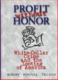 Profit Without Honor : White Collar Crime and the Looting of America, Rosoff, Stephen M. and Pontell, Henry N., 0131037226