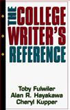The College Writer's Reference, Fulwiler, Toby and Hayakawa, Alan R., 0133637220