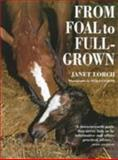 From Foal to Full-Grown, Janet Lorch, 0715307223
