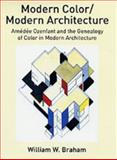 Modern Color/Modern Architecture : Amedee Ozenfant's Academy of Fine Art, Braham, William W., 0754607224