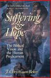 Suffering and Hope : The Biblical Vision and the Human Predicament, Beker, J. Christiaan, 0802807224
