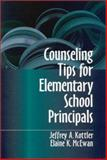 Counseling Tips for Elementary School Principals, Kottler, Jeffrey A. and McEwan, Elaine K., 0803967225