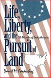 Life, Liberty, and the Pursuit of Land, Daniel M. Friedenberg, 0879757221