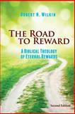 The Road to Reward, Robert N. Wilkin, 0988347229