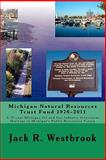 Michigan Natural Resources Trust Fund 1976-2011, Jack Westbrook, 1461087228