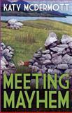 Meeting Mayhem, Katy McDermott, 1492917222