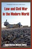 Law and Civil War in the Modern World, John Norton Moore, 1584777222