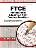 FTCE Professional Education Test Practice Questions : FTCE Practice Tests and Exam Review for the Florida Teacher Certification Examinations, FTCE Exam Secrets Test Prep Team, 1627337229
