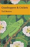 Grasshoppers and Crickets, Ted Benton, 0007277237