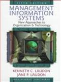 Management Information Systems : New Approaches to Organization and Technology, Laudon, Kenneth C. and Laudon, Jane Price, 0138577234