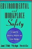 Environmental and Workplace Safety : A Guide for University, Hospital, and School Managers, O'Reilly, James T. and Hagan, Philip, 0471287237
