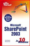 Microsoft Sharepoint 2003 in 10 Minutes, Colin Spence and Michael Noel, 0672327236