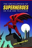 The Encyclopedia of Superheroes on Film and Television, Muir, John Kenneth, 0786417234