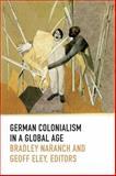 German Colonialism in a Global Age, , 0822357232
