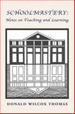 Schoolmastery: Notes on Teaching and Learning : Notes on Teaching and Learning, Donald Wilcox Thomas, 1425717233