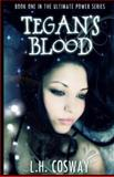 Tegan's Blood, L.H Cosway, 148023723X
